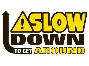 Slow Down to Get Around-HR
